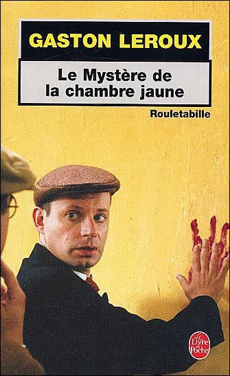 Gaston leroux le myst re de la chambre jaune 1907 des - Le mistere de la chambre jaune ...