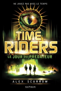 Time riders 2 le jour du predateur alex scarrow