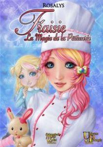 fraisie la magie de la patisserie rosalys
