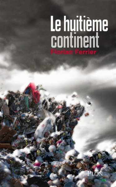 Le huitième continent, Florian Ferrier (2012) (1/2)
