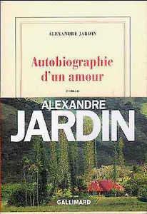 autobiographie d un amour alexandre jardin 1999 des