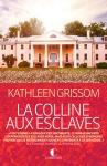 La colline aux esclaves de Kathleen Grissom