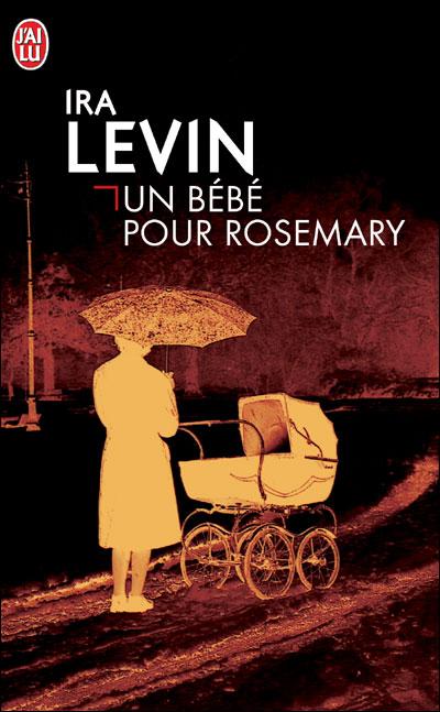 Un bébé pour Rosemary, Ira levin (1968)