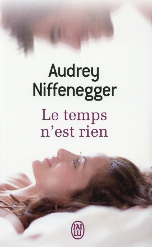 Le temps n'est rien, Audrey Niffeneger (2003) (1/2)