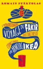 l'extraordinaire voyage du fakir qui était coincé dans une armoire Ikéa Romain puértolas