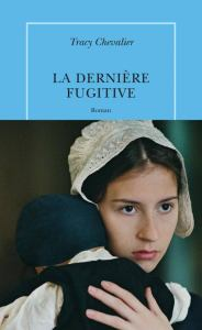 la-derniere-fugitive-tracy-chevalier